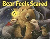 Bear Feels Scared only (not a set of 3) (0545201179) by Karma Wilson
