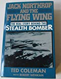 img - for Jack Northrop and the Flying Wing: The Story Behind the Stealth Bomber book / textbook / text book