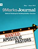 img - for Wanted: Apostolic Pastors (9Marks Journal) book / textbook / text book