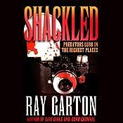 Shackled | [Ray Garton]