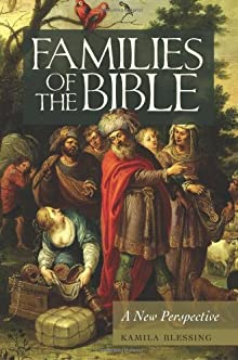 Families Of The Bible: A New Perspective (Psychology, Religion, And Spirituality)