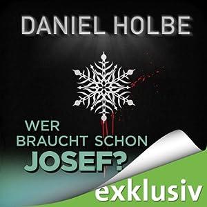 Wer braucht schon Josef? (Winterthriller) Hörbuch
