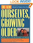 New Ourselves, Growing Older: Revised...