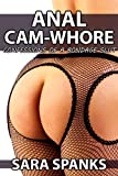 Anal Cam-Whore: Confessions of a Bondage Slut #9