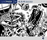 Live Phish Vol. 14: 10/31/95, Rosemont Horizon, Rosemont, Illinois by Phish (2002-10-29)