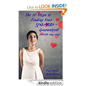 The 10 Steps to Finding your Soul-Mate - Guaranteed! (results may vary)