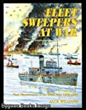 Fleet Sweepers at War (0952314126) by Williams, Jack