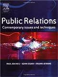 echange, troc Paul Baines, John Egan, Frank Jefkins - Public Relations: Contemporary Issues and Techniques