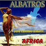 Dove Eravamo Rimasti/Africa