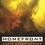 Homefront: A Novel of the Transgenic Wars | Scott James Magner