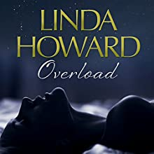 Overload (       UNABRIDGED) by Linda Howard Narrated by Lesa Lockford