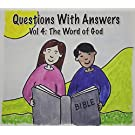 Questions with Answers Vol. 4: The Word of God