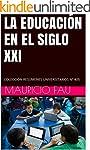LA EDUCACI�N EN EL SIGLO XXI: COLECCI...