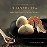img - for Culinary Tea: More Than 150 Recipes Steeped in Tradition from Around the World   [CULINARY TEA] [Hardcover] book / textbook / text book