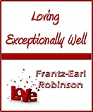 Loving Exceptionally Well