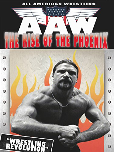All American Wrestling The Rise of The Phoenix