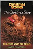 Christmas Stories and the Christmas Story (0687078202) by Campbell, James