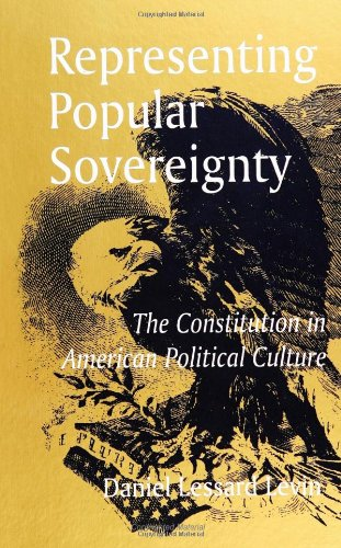 Representing Popular Sovereignty: The Constitution in American Political Culture (Suny Series, American Constitutionalis