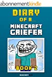 Diary of a Minecraft Griefer: Book 2...