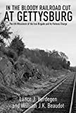 img - for In the Bloody Railroad Cut at Gettysburg: The 6th Wisconsin of the Iron Brigade and its Famous Charge book / textbook / text book