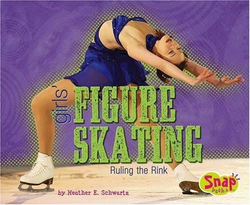 Girls\' Figure Skating: Ruling the Rink (Snap)