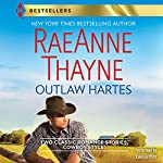 Outlaw Hartes: The Valentine Two-Step and Cassidy Harte and the Comeback Kid   RaeAnne Thayne