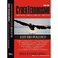 CYBERTERRORISMO: Estudio sobre la historia del CyberTerrorismo 1999-2011. Cyber Terrorism, Cyber Warfare, Cyber...