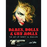 Dames, Dolls, And Gun Mollsby R. A. Maguire