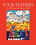 Four Fathers For Whom the Book Tells (Volume 1)