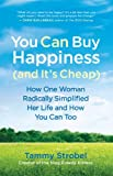 You can buy happiness (and it's cheap) : how one woman radically simplified her life and how you can too