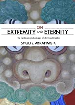 On Extremity and Eternity: The Continuing Adventures of Mr K and Charles