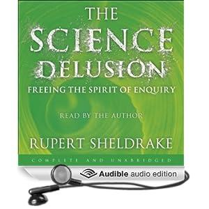 The Science Delusion (Unabridged)
