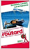 echange, troc Collectif - Guide du Routard Bordelais, Landes, Lot-et-Garonne 2011