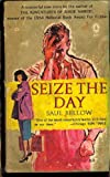 Saul Bellow Seize the Day