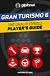 Gran Turismo 6: The Unauthorized Play...