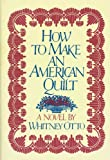 img - for How to Make an American Quilt - A Novel book / textbook / text book
