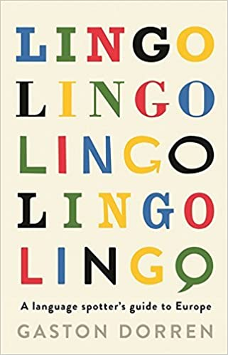 Lingo: A Language Spotter's Guide to Europe: Written by Gaston Dorren, 2014 Edition, Publisher: Profile Books [Hardcover]