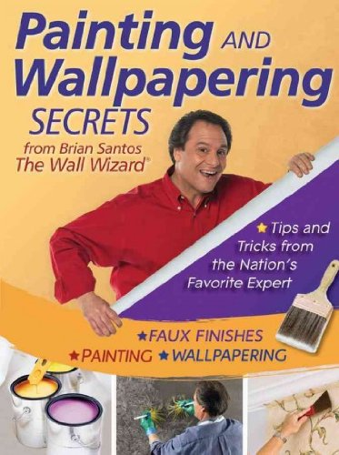 Painting And Wallpapering Secrets From Brian Santos The Wall Wizard