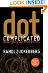 Dot Complicated: Untangling Our Wired...