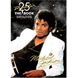 "Michael Jackson - Thriller 25th Anniversary, The Book: Celebrating the Biggest Selling Album of All Timevon ""Michael Jackson"""