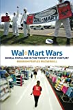 img - for Wal-Mart Wars: Moral Populism in the Twenty-First Century book / textbook / text book