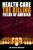 Health Care: The Killing Fields of America
