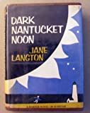 Dark Nantucket Noon (Homer Kelly) (0060125020) by Langton, Jane