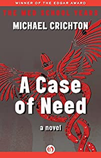 A Case Of Need: A Novel by Michael Crichton ebook deal