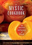 The Mystic Cookbook: The Secret Alchemy of Food (1401937225) by Linn, Denise