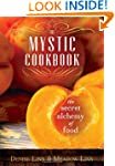 The Mystic Cookbook: The Secret Alche...