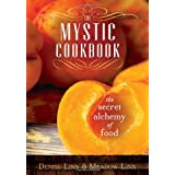 The Mystic Cookbook: The Secret Alchemy of Food ~ Denise Linn