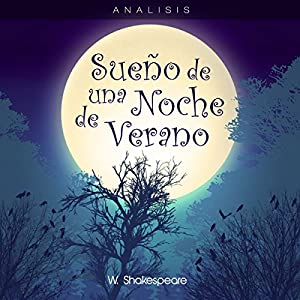 Análisis: Sueño de una noche de verano - W. Shakespeare [Analysis: A Midsummer Night's Dream - W. Shakespeare] Audiobook
