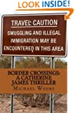 Border Crossings:  A Catherine James Thriller
