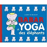 Babar le Yoga des Elephants (French Edition) (0320070565) by Jean de Brunhoff